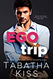 Ego Trip: A Cocky Boss Romantic Comedy