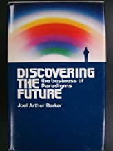 Discovering the Future - the Business of Paradigms