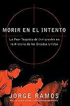 Morir en el Intento: La Peor Tragedia de Inmigrantes en la Historia de los Estados Unidos (Spanish Edition)