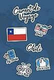 Carnet de Voyage Chili: Journal de Voyage | 106 pages, 15,24 cm x 22,86 cm | Pour vous accompagner durant votre séjour