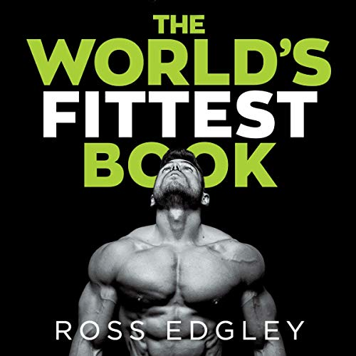 The World's Fittest Book                   Written by:                                                                                                                                 Ross Edgley                               Narrated by:                                                                                                                                 Ross Edgley                      Length: 9 hrs and 2 mins     9 ratings     Overall 4.7