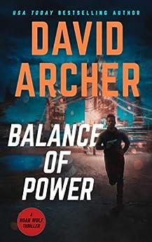 Balance of Power (Noah Wolf Book 7) by [David Archer]