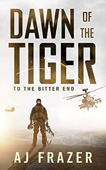 Dawn of the Tiger by [AJ Frazer]