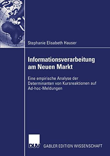Informationsverarbeitung am Neuen Markt: Eine empirische Analyse der Determinanten von Kursreaktionen auf Ad-hoc-Meldungen