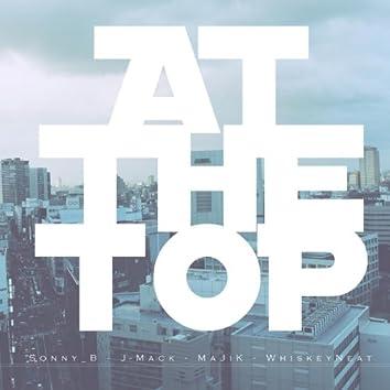 At the Top (feat. J. Mack, MaJiK & WhiskeyNeat)