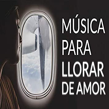 Musica para Llorar de Amor
