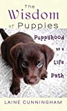 The Wisdom of Puppies: Puppyhood as a Life Path (Wisdom for Life) [Idioma Inglés]: 2