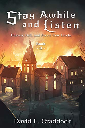 Stay Awhile and Listen: Book II: Heaven, Hell, and Secret Cow Levels (English Edition)