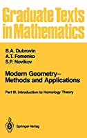 Modern Geometry―Methods and Applications: Part III: Introduction to Homology Theory (Graduate Texts in Mathematics (124))