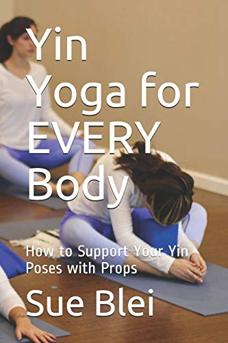 Yin Yoga for EVERY Body: How to Support Your Yin Poses with Props