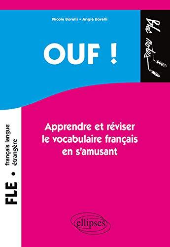 OUF ! Apprendre et Réviser le Vocabulaire Français en s'Amusant Niveau 1 FLE