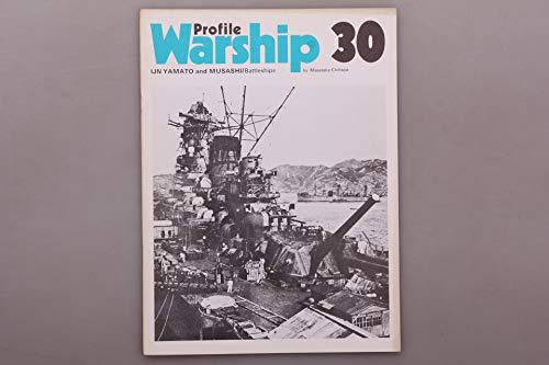 Warship Profile 30: IJN Yamato and Musashi, Japanese Battleships
