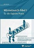 Wärmetausch-Fibel I: für die tägliche Praxis