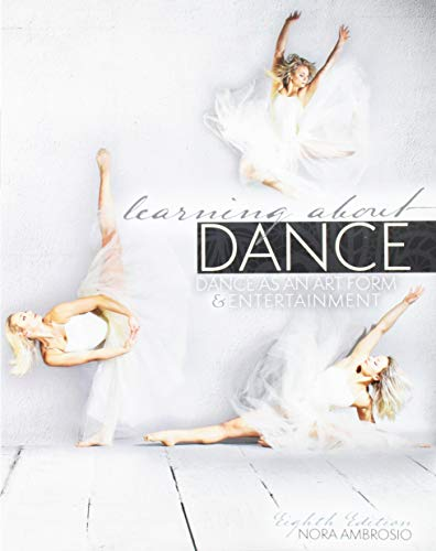 Compare Textbook Prices for Learning About Dance: Dance as an Art Form and Entertainment 8 Edition ISBN 9781524922122 by Nora Ambrosio