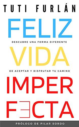 Feliz Vida Imperfecta de Tuti Furlán