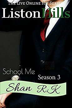 School Me Season 3: Time Has Run Out, Sabastian (Liston Hills) by [Shan R.K]