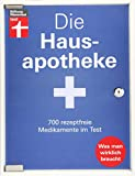 Hausapotheke: 700 rezeptfreie Medikamente für die Selbstversorgung - Erkältung - Fieber &...