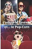 J'adore le cinéma et le Pop-Corn: Cinéma : Carnet...