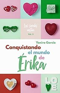 Conquistando el mundo de Érika par Yanira García