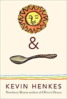 Sun & Spoon by [Kevin Henkes]