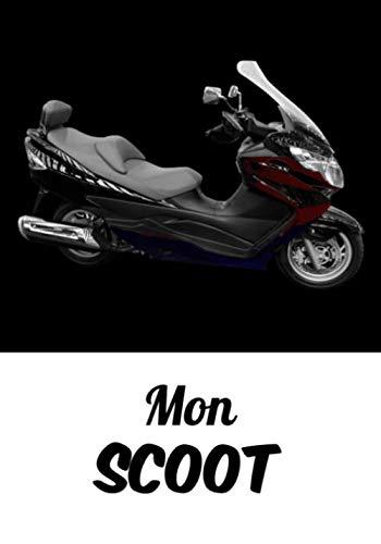 Mon scoot: Cahier d'entretien scooter à remplir|Carnet de bord véhicule|100 pages à compléter