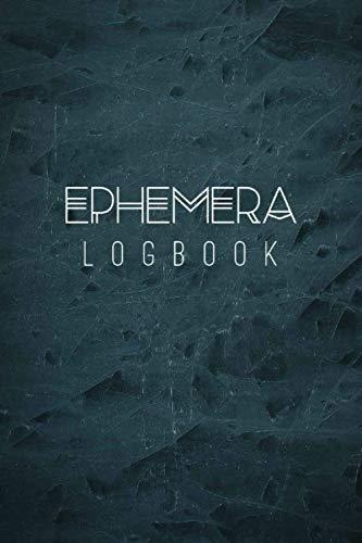 Ephemera Logbook: Keep Track Of Your Ephemeral Written or Printed Matters   Gift For Ephemerists