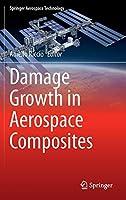 Damage Growth in Aerospace Composites (Springer Aerospace Technology)