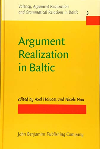 Compare Textbook Prices for Argument Realization in Baltic Valency, Argument Realization and Grammatical Relations in Baltic UK ed. Edition ISBN 9789027259110 by Holvoet, Axel,Nau, Nicole