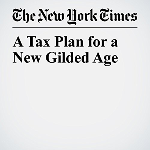 A Tax Plan for a New Gilded Age copertina