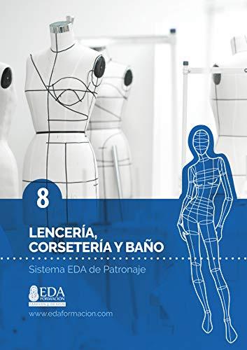 Sistema EDA de Patronaje 08: Lencería, Corsetería y Baño