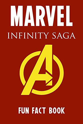 Fun Fact Book Marvel Infinity Saga: 621 Fun Facts and Secret Trivia from the Infinity Saga in the MCU ( Marvel Cinematic Universe )
