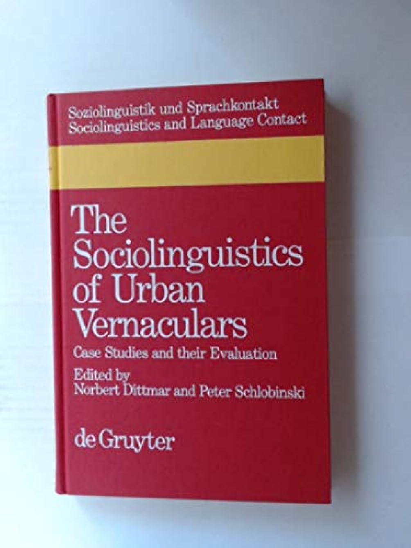 The Sociolinguistics of Urban Vernaculars: Case Studies and Their Evaluation (Soziolinguistik Und Sprachkontakt / Sociolinguistics and Language Contact)