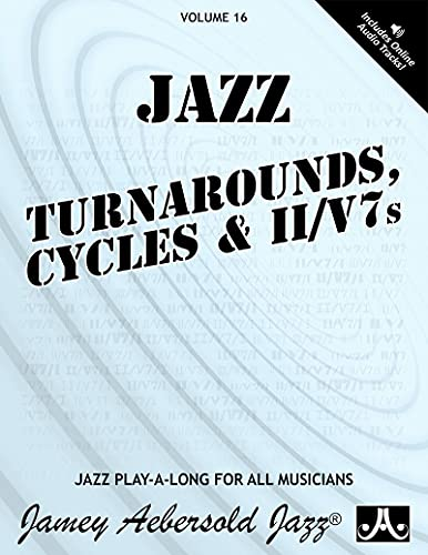 Jamey Aebersold Jazz -- Jazz Turnarounds, Cycles, & ii/V7s, Vol 16: Book & 4 CDs (Jazz Play-A-Long for All Musicians)