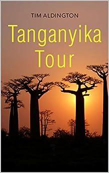 Tanganyika Tour by [Tim Aldington]
