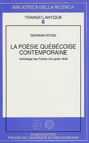 La poésie québecoise contemporaine : Anthologie des Poètes nés après 1940 PDF Books