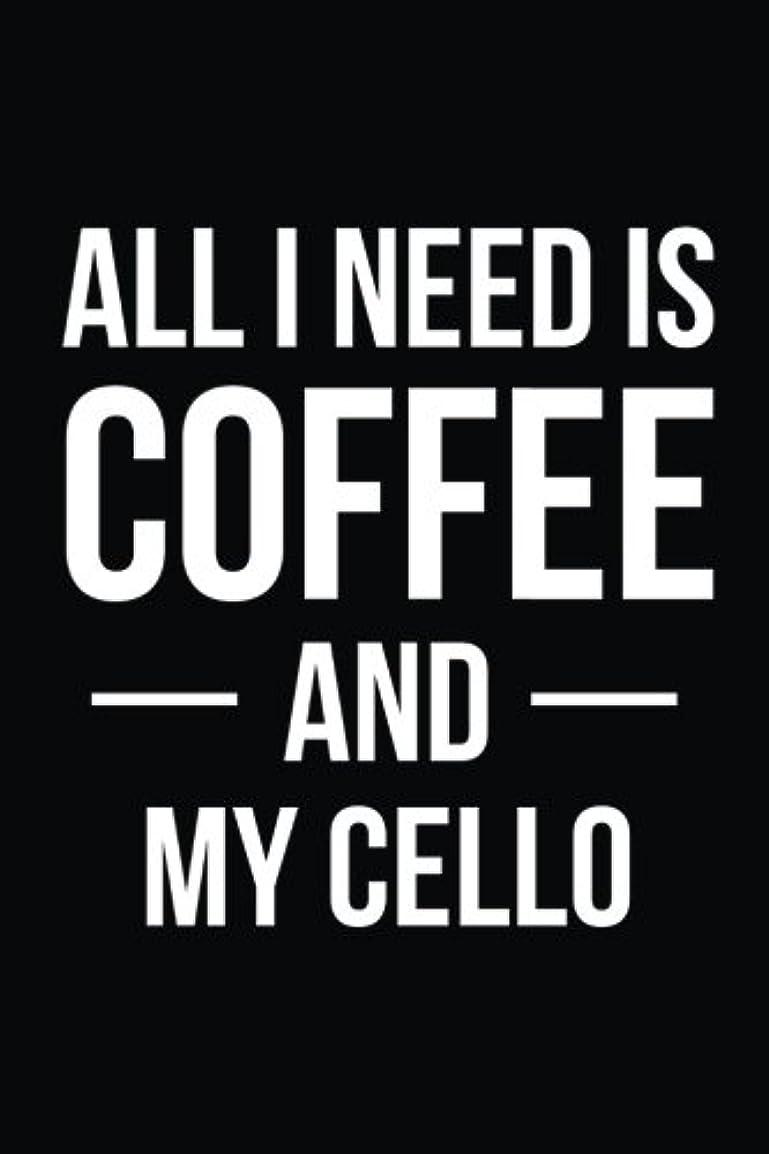 シネウィ再撮りクックAll I Need is Coffee and My Cello: Blank Lined Journal