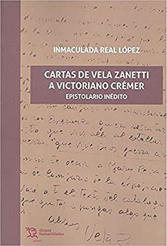 Cartas de Vela zanetti a Victoriano Crémer : epistolario inédito (plural, Band 1)