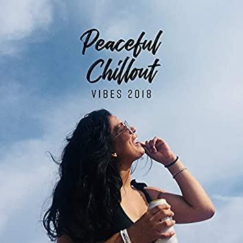 Peaceful Chillout Vibes 2018