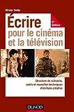 Ecrire pour le cinéma et la télévision - Structure du scénario, outils et nouvelles techniques d'écriture