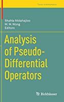 Analysis of Pseudo-Differential Operators (Trends in Mathematics)