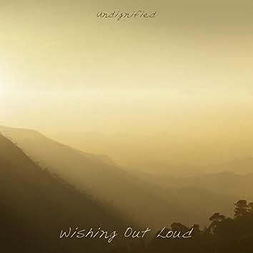 Wishing Out Loud