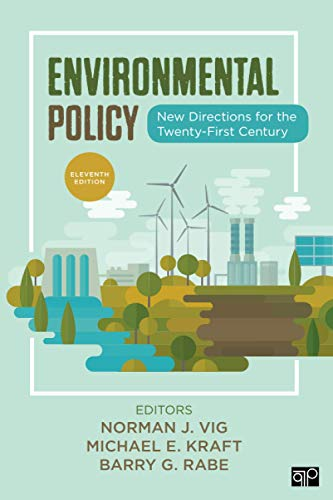 Compare Textbook Prices for Environmental Policy: New Directions for the Twenty-First Century Eleventh Edition ISBN 9781544378015 by Vig, Norman J.,Kraft, Michael E.,Rabe, Barry G.