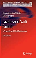 Lazare and Sadi Carnot: A Scientific and Filial Relationship (History of Mechanism and Machine Science (19))