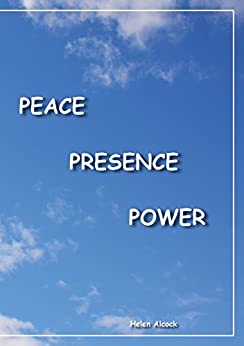 Peace Presence Power by [Helen Alcock]