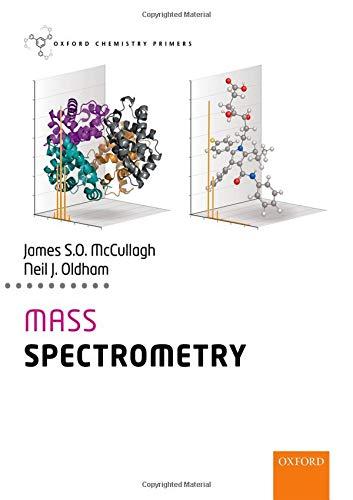 Mass Spectrometry (Oxford Chemistry Primers