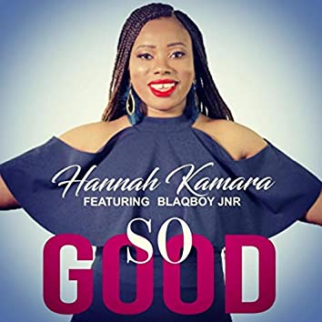 So Good (feat. BlaqboyJnr)