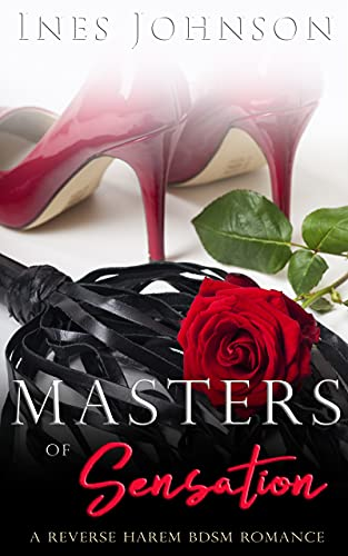 Masters of Sensation: a Reverse Harem BDSM Romance (Her Masters Book 2) by [Ines Johnson]