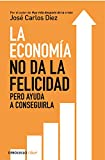 La economía no da la felicidad: pero ayuda a conseguirla (Clave)