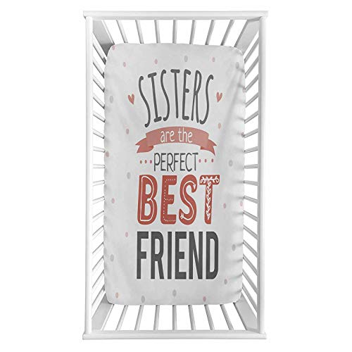 """Lyzelre Quote Fitted Crib Sheet,Emotional Sisterhood Quote Sisters are The Perfect Best Friend with Calligraphy Print Microfiber Silky Soft Toddler Mattress Sheet Fitted,28""""x 52""""x 8'', for Boys Girls"""