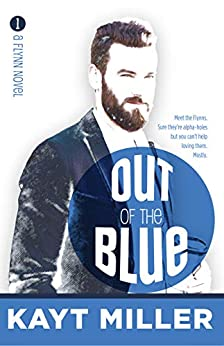 Out of the Blue: The Flynns Book 1 by [Kayt Miller]
